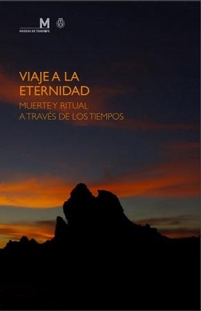 Portada de la publicación «Viaje a la eternidad. Muerte y ritual a través de los tiempos»